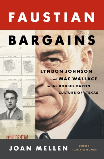 Faustian Bargains - Lyndon Johnson and Mac Wallace in the Robber Baron Culture of Texas - cover