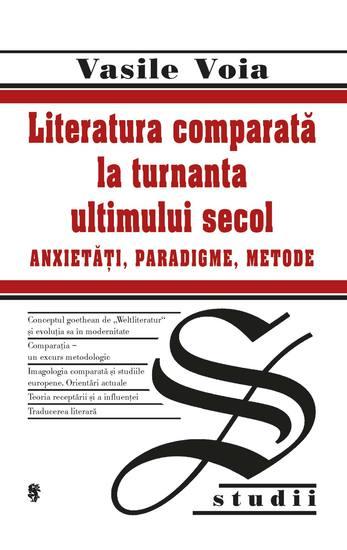 Literatura comparată la turnanta ultimului secol Anxietăți paradigme metode - cover