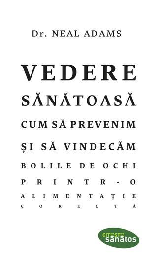 Vedere sănătoasă Cum să prevenim și să vindecăm bolile de ochi printr-o alimentație corectă - cover