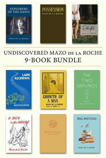 Undiscovered Mazo de la Roche 9-Book Bundle - Explorers of the Dawn Possession Delight and 6 more - cover