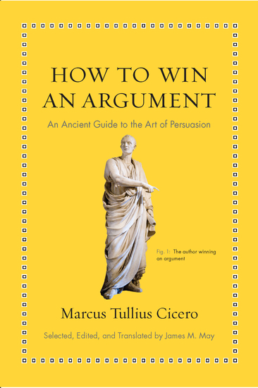 How to Win an Argument - An Ancient Guide to the Art of Persuasion - cover