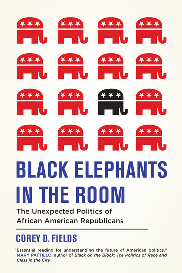 Black Elephants in the Room - The Unexpected Politics of African American Republicans - cover