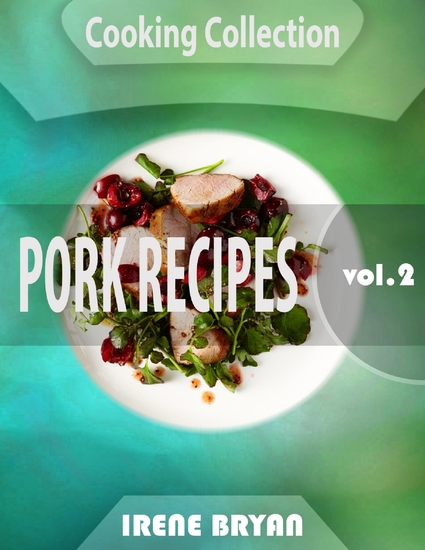 Cooking Collection - Pork Recipes - Volume 2 - cover