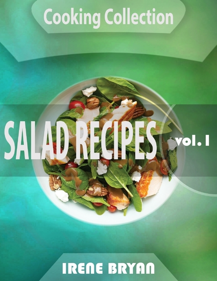 Cooking Collection - Salad Recipes - Volume 1 - cover