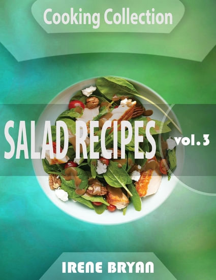 Cooking Collection - Salad Recipes - Volume 3 - cover