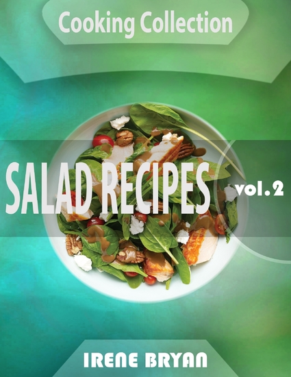 Cooking Collection - Salad Recipes - Volume 2 - cover
