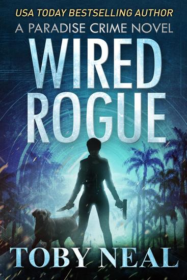 Wired Rogue - Paradise Crime Series #2 - cover