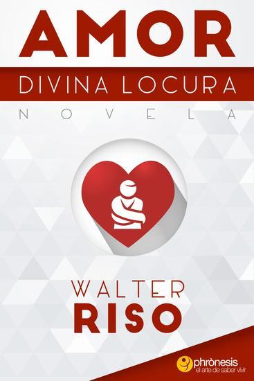 Amor divina locura - Libros Walter Riso #7 - cover