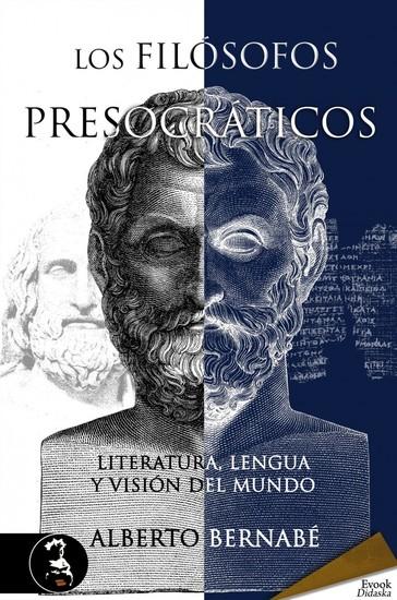 Los filósofos presocráticos - Literatura lengua y visión del mundo - cover