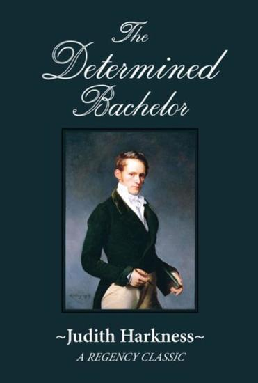 The Determined Bachelor - A Regency Classic - cover