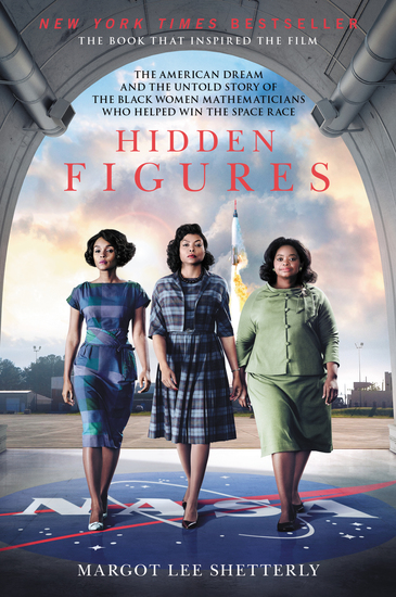Hidden Figures - The American Dream and the Untold Story of the Black Women Mathematicians Who Helped Win the Space Race - cover