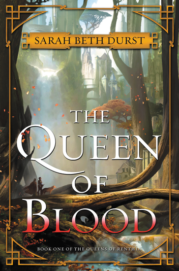 The Queen of Blood - Book One of The Queens of Renthia - cover