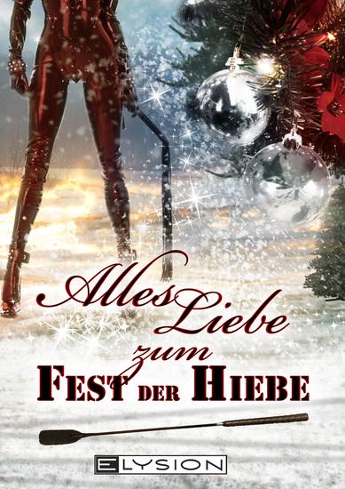 Alles Liebe - zum Fest der Hiebe - erotisches Weihnachtsbuch - cover