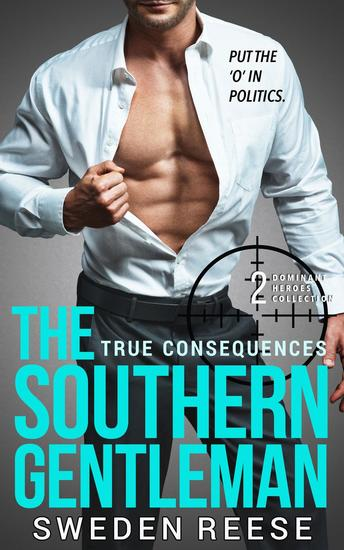 The Southern Gentleman: True Consequences - Dominant Heroes Collection #2 - cover
