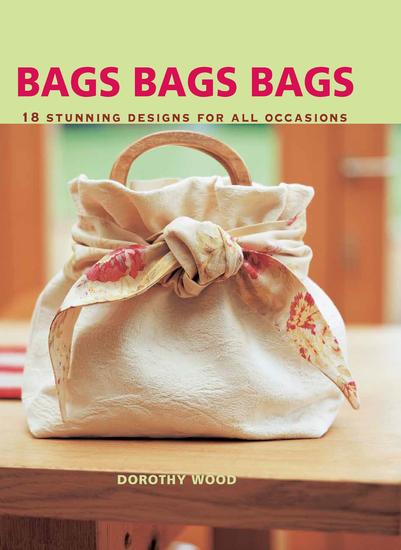 Bags Bags Bags - 18 Stunning Designs for all Occasions - cover