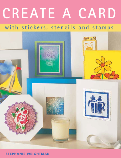 Create a Card - With Stickers Stencils and Stamps - cover