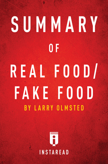 Summary of Real Food Fake Food - by Larry Olmsted | Includes Analysis - cover
