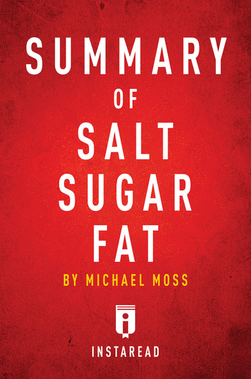 Summary of Salt Sugar Fat - by Michael Moss | Includes Analysis - cover