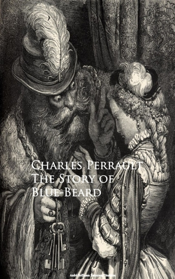 a summary of bluebeard a french folktale Bluebeard (french: la barbe bleue) is a french literary folktale written by charles perrault and is one of eight tales by the author first published by barbin plot summary bluebeard is a very wealthy aristocrat, feared because of his frightfully ugly blue beard he had been married several times, but.