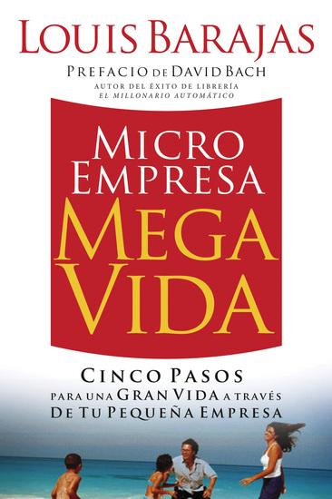 Microempresa Megavida - Cinco pasos para una gran vida a través de tu pequeña empresa - cover