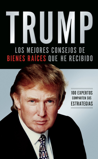 Trump: Los mejores consejos de bienes raíces que he recibido - 100 Expertos comparten sus estrategias - cover