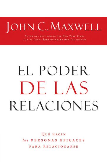 El poder de las relaciones - Lo que distingue a la gente altamente efectiva - cover
