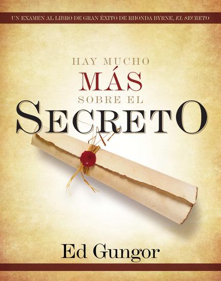 Hay mucho más sobre El secreto - Un examen al libro de gran éxito de Rhonda Byrne El secreto - cover