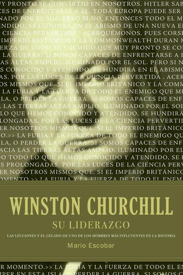 Winston Churchill su liderazgo - Las lecciones y el legado de uno de los hombres más influyentes en la historia - cover