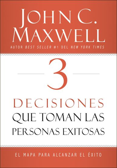 3 Decisiones que toman las personas exitosas - El mapa para alcanzar el éxito - cover