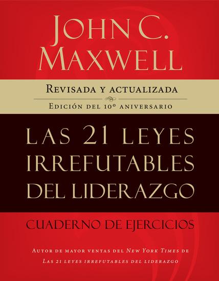 Las 21 leyes irrefutables del liderazgo cuaderno de ejercicios - Revisado y actualizado - cover