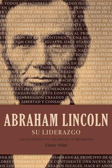 Abraham Lincoln su liderazgo - Las lecciones y el legado de un presidente - cover