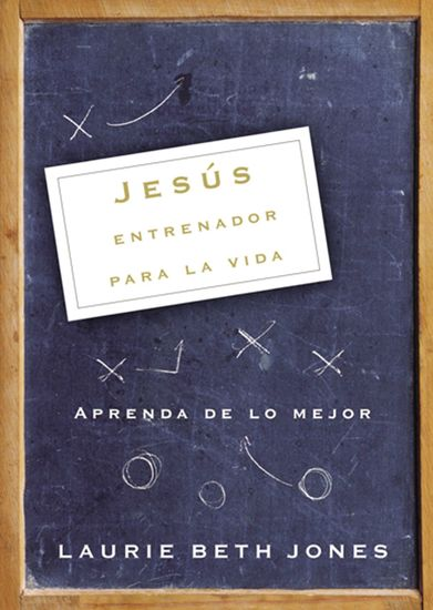 Jesús entrenador para la vida - Aprenda de lo mejor - cover