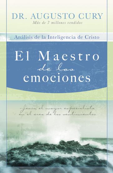 El Maestro de las emociones - Jesús el mayor especialista en el área de los sentimientos - cover