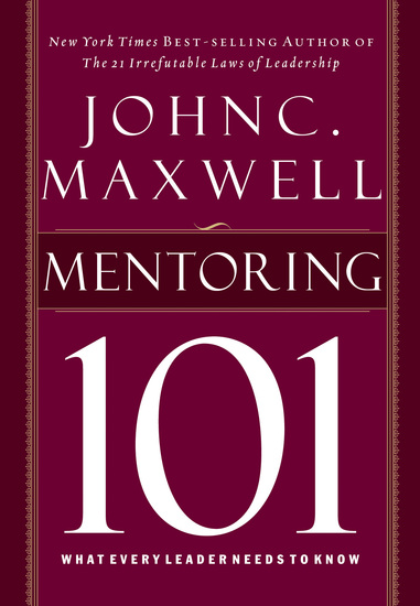 Mentor 101 - What Every Leader Needs to Know - cover