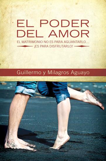 El poder del amor - El matrimonio no es para aguantarlo ¡es para disfrutarlo! - cover