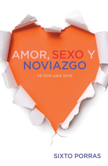 Amor sexo y noviazgo - Sé libre para amar - cover
