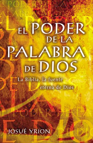 El poder de la Palabra de Dios - La Biblia la fuente eterna de Dios - cover