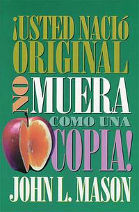 ¡Usted nació original no muera como una copia!