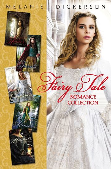 Fairy Tale Romance Collection - The Healer's Apprentice The Merchant's Daughter The Fairest Beauty The Captive Maiden The Princess Spy - cover