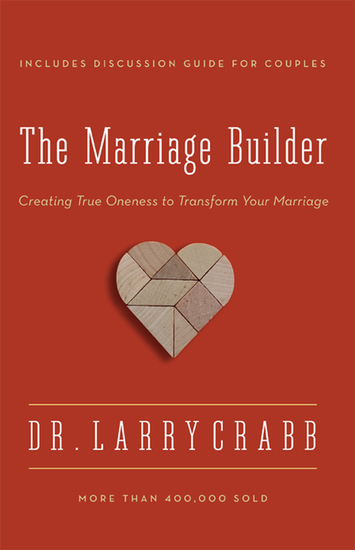The Marriage Builder - Creating True Oneness to Transform Your Marriage - cover