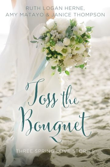 Toss the Bouquet - Three Spring Love Stories - cover