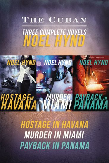 The Cuban - Hostage in Havana Murder in Miami Payback in Panama - cover