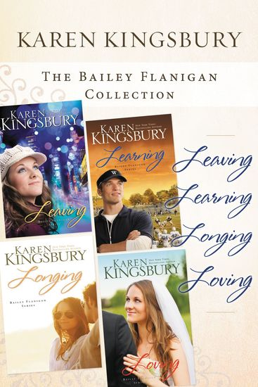 The Bailey Flanigan Collection - Leaving Learning Longing Loving - cover