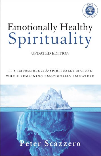 Emotionally Healthy Spirituality - It's Impossible to Be Spiritually Mature While Remaining Emotionally Immature - cover