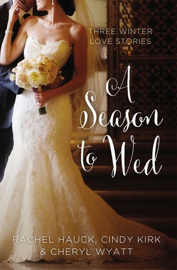 A Season to Wed - Three Winter Love Stories - cover