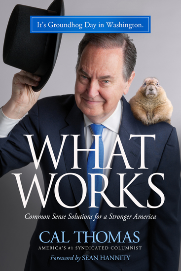 What Works - Common Sense Solutions for a Stronger America - cover