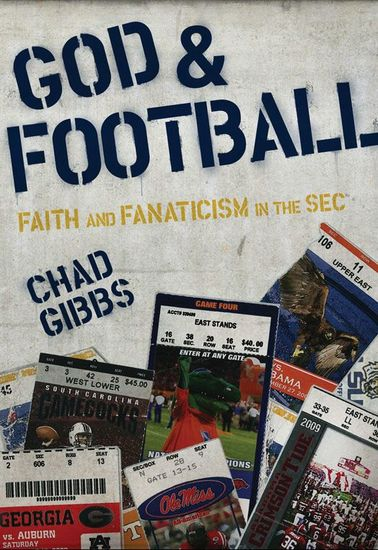 God and Football - Faith and Fanaticism in the Southeastern Conference - cover