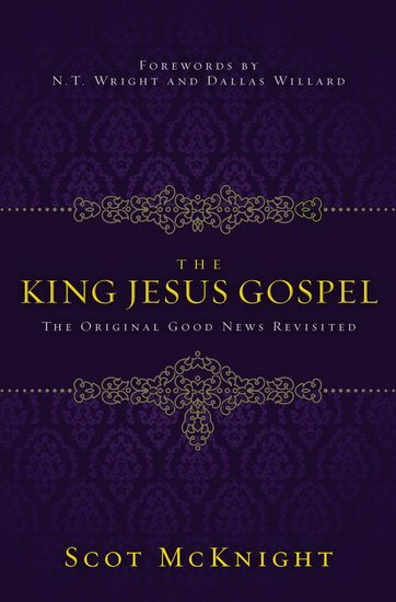 The King Jesus Gospel - The Original Good News Revisited - cover