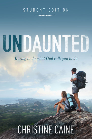 Undaunted Student Edition - Daring to do what God calls you to do - cover