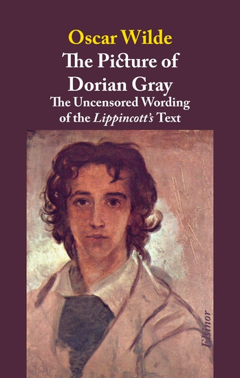 The Picture of Dorian Gray - A Reconstruction of the Uncensored Wording of the Lippincott's Text - cover